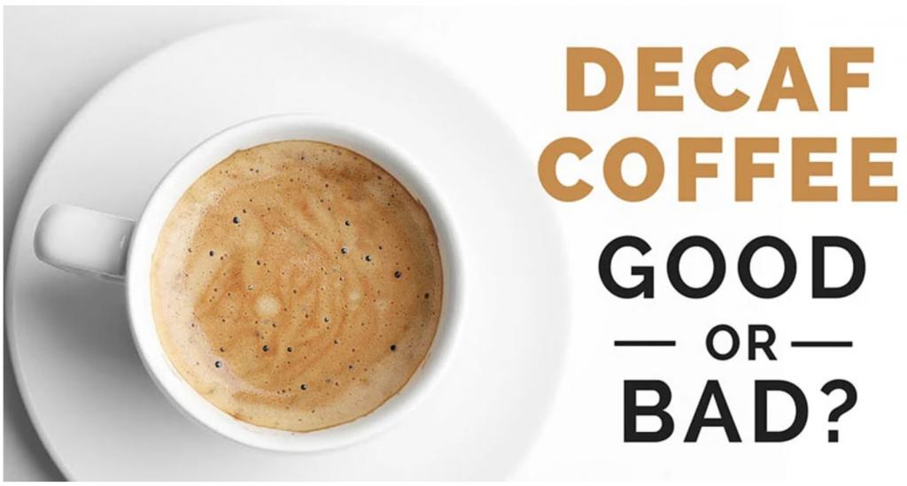 Decaf Coffee, Good or Bad? 1